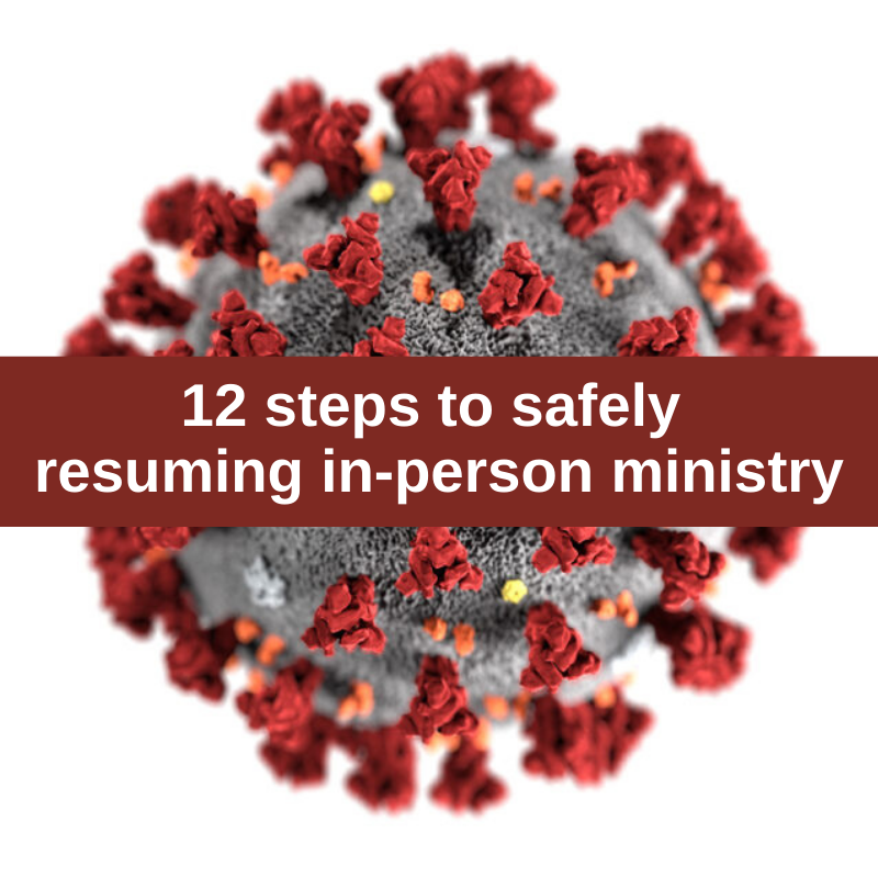 12 steps to safely resuming in-person ministry