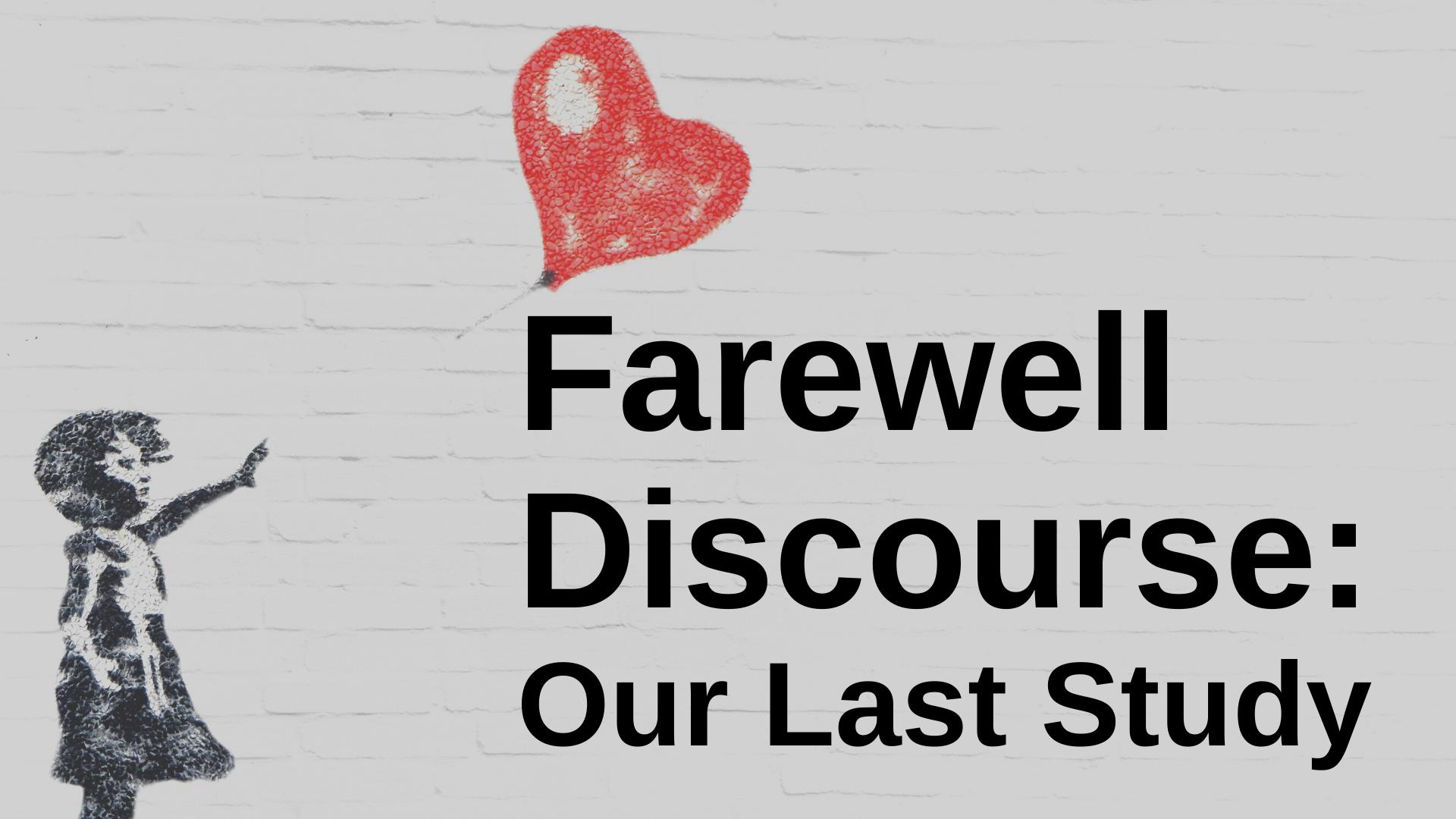 Farewell Discourse 16 9